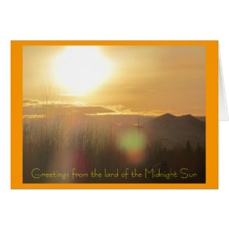 Greetings from the land of the Midnight Sun greeti Card