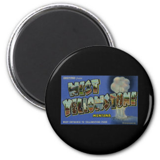 Greetings from West Yellowstone Montana 2 Inch Round Magnet