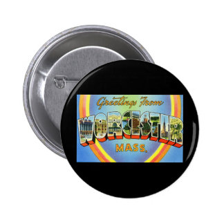 Greetings from Worcester Massachusetts Pinback Button
