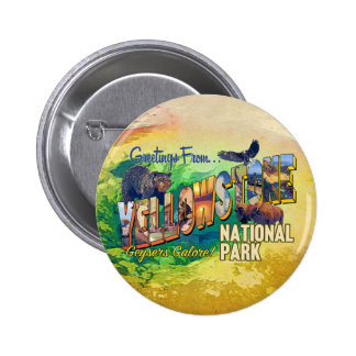 Greetings from Yellowstone National Park Pinback Button