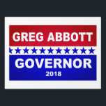 "Greg Abbott Texas Governor 2018 Lawn Sign<br><div class=""desc"">Greg Abbott Texas Governor 2018 popular political design.</div>"
