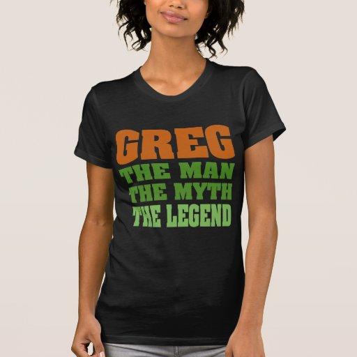 ¡Greg - el hombre, el mito, la leyenda! Camisetas