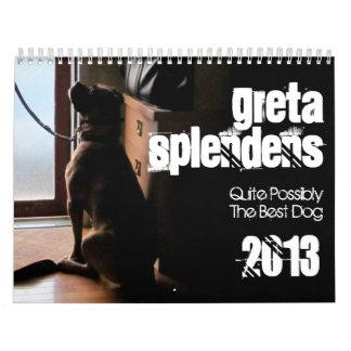 Greta Splendens: Quite Possibly the Best Dog 2013 Calendar