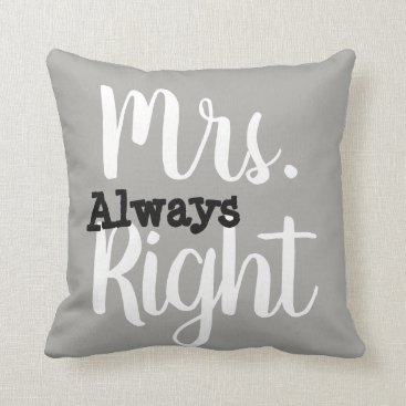 Bride Themed Grey and White Mrs. Right Wife/Girlfriend Throw Pillow