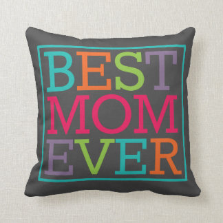 Grey Best Mom Ever Pillow Happy Mothers Day