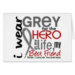 Grey For My Hero 2 Best Friend Brain Cancer Greeting Card
