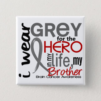 Grey For My Hero 2 Brother Brain Cancer Pinback Button