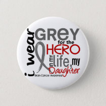 Grey For My Hero 2 Daughter Brain Cancer Pinback Button