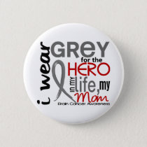 Grey For My Hero 2 Mom Brain Cancer Button