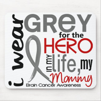 Grey For My Hero 2 Mommy Brain Cancer Mouse Pad