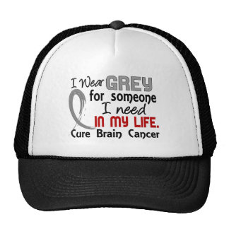 Grey For Someone I Need Brain Cancer Trucker Hat