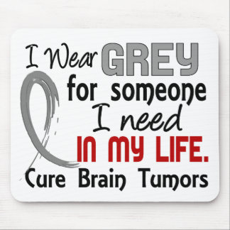 Grey For Someone I Need Brain Tumors Mouse Pad