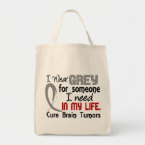 Grey For Someone I Need Brain Tumors Tote Bag