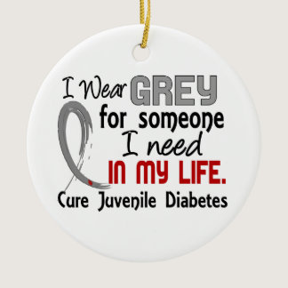 Grey For Someone I Need Juvenile Diabetes Ceramic Ornament