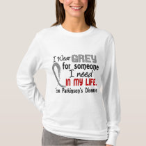 Grey For Someone I Need Parkinson's Disease T-Shirt