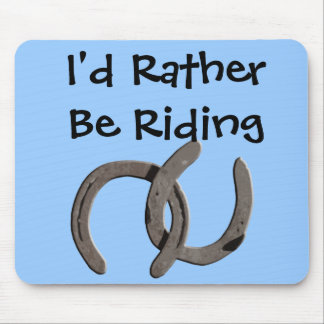 Grey Horse  Shoes I'd Rather Be Riding Mouse Pad