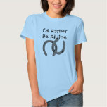 Grey Horse Shoes I'd Rather Be Riding Womans Top T Shirt