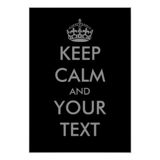 Grey Keep calm and your text posters