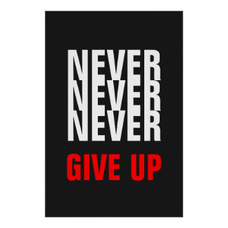 Grey White Red Never Give Up Quote Success Print