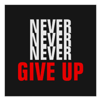 Grey White Red Never Give Up Success Print