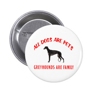 GREYHOUND ARE FAMILY PIN