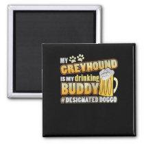 Greyhound Drinking Buddy Hashtag Designated Doggo Magnet
