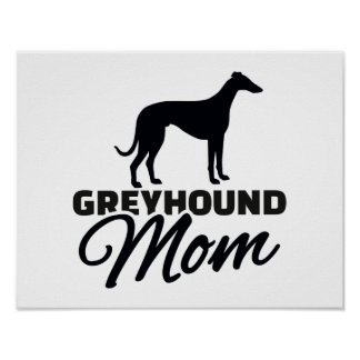 Greyhound Mom Poster