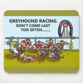 GREYHOUND RACING DON T COME LAST TOO OFTEN MOUSE PAD