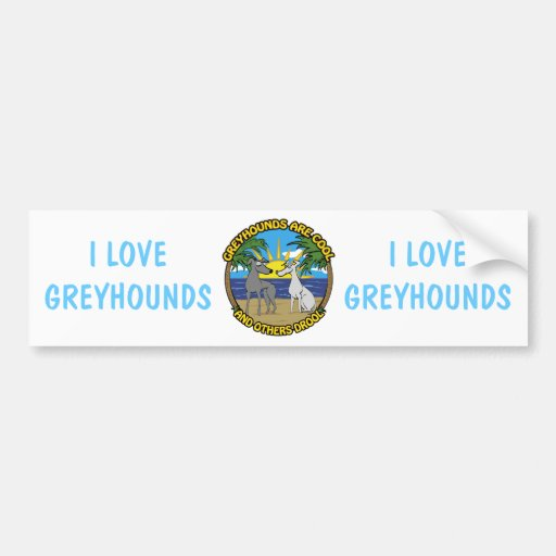 GREYHOUNDS ARE COOL AND OTHERS DROOL BUMPER STICKERS