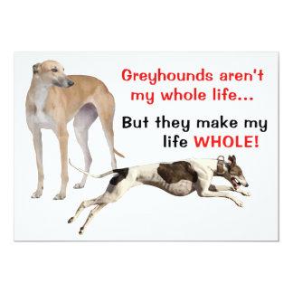 "Greyhounds Make Life Whole 5"" X 7"" Invitation Card"