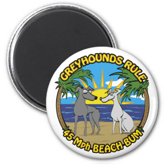 GREYHOUNDS RULE 45 Mph BEACH BUM Magnet