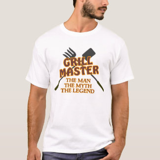 GRILL MASTER - THE MAN THE MYTH THE LEGEND T-Shirt