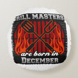 Grill Masters Are Born In December BBQ Birthday Round Pillow