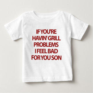 Grill Problems Baby T-Shirt