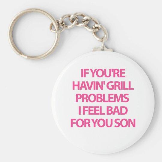 Grill Problems Keychain