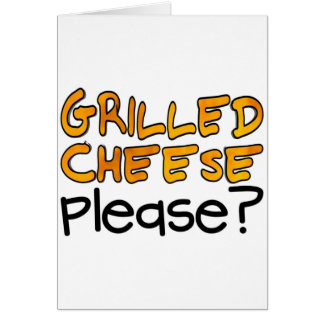 Grilled Cheese Please? Greeting Card