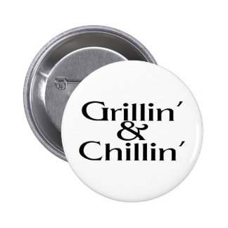 Grillin and Chillin Pin