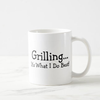 Grilling Its What I Do Best Coffee Mug