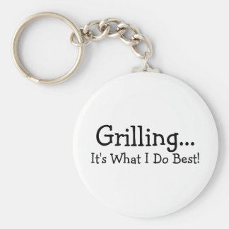 Grilling Its What I Do Best Keychains