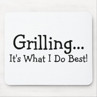 Grilling Its What I do Best Mouse Pad