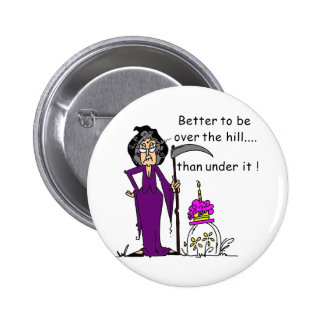 Grim Reaper Birthday Humor Pin