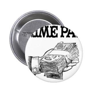 Grime Pays Pinback Button