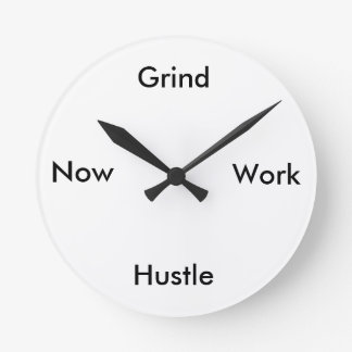 Grind, Work, Hustle, clock