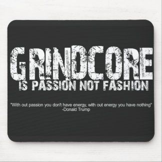 Grindcore Is Passion Mouse Pad