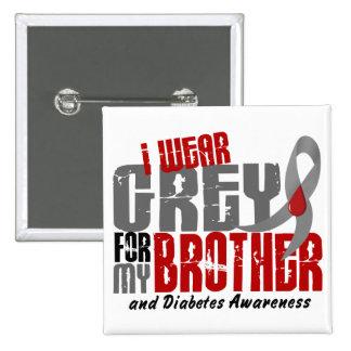 GRIS del DESGASTE de la diabetes I PARA MI BROTHER Pin