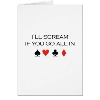 Gritaré si usted va todos en camiseta tarjeta de felicitación