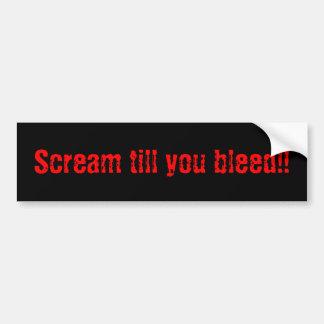 ¡Grito hasta que usted sangra!! Pegatina Para Auto