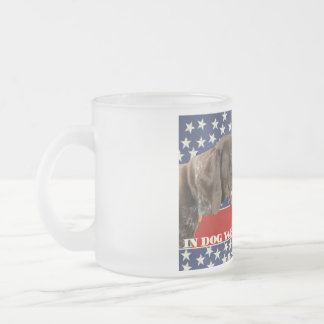 Grizzly4President, In Dog We Trust Frosted Glass Coffee Mug
