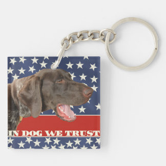 Grizzly4President, In Dog We Trust Keychain