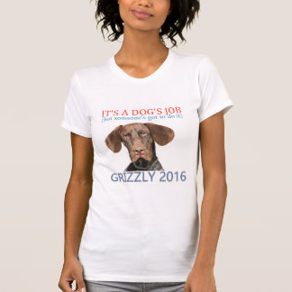 Grizzly4President, It's a dog's Job T-Shirt